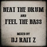 Beat The Drum & Feel The Bass (mixed by DJ Rait Z)