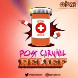 Private Ryan Presents Post Carnival Relief 2019 (The Road Anthems)