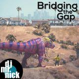 Bridging the Gap ~ August 28th, 2018: New Territory