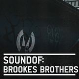 SoundOf: Brookes Brothers