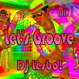 Let's Groove Mix 1 - Dj Lesbo!