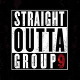 Straight Outta Group 9 (Ep. 217)