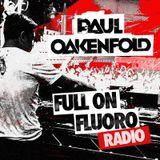 Paul Oakenfold  -  Full On Fluoro 034  - 25-Feb-2014