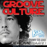 Groove Culture with Guest Dj Jerome Waard -10-05-2012