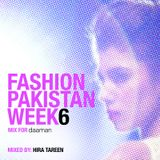 Fashion Pakistan Week 6- Show Mix for Daaman by Hira Tareen
