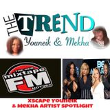 Episode 3 The Trend With Youneik & Mekha (12-3-17) Excape Artist Spotlight MixTape FM Hot 96.5