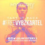 @DJMYSTERYJ- #TakeItBack #FreeVybzKartel