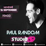 Studio 69 - Episode 011- 16 Septembre 2016 - Paul Random