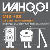 Wahoo! 32 - DJ Vesa Yli-Pelkonen - Samurai FM mix from June 2006