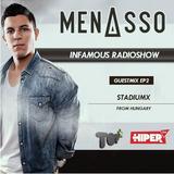 Infamous Radioshow By Menasso EP2 (Guest Mix - STADIUMX)