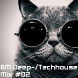 BM Deep-/TechHouse Mix #02