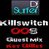 Dj Surfer: Killswitch 008, Guest Mix: Kev Gillies