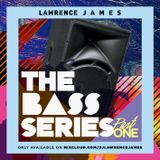 Lawrence James - The BASS Series. Part 1