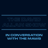 The David Allan Show - In Coversation With The Mawb (15/3/17)