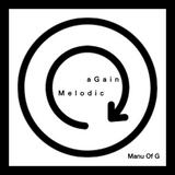 aGain Melodic - Manu Of G