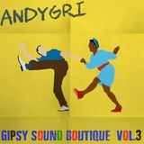 andygri |  GIPSY SOUND BOUTIQUE vol.3