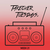Takeover Tuesdays (Week 21) - 23rd May 2017