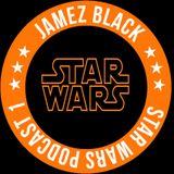 Jamez Black STAR WARS Podcast Episode I - Monster Recordz
