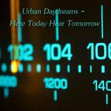 Urban Daydreams - Here Today Hear Tomorrow