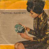 Critical Radio #71