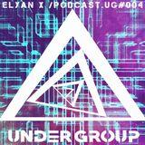 Elyan X  / Undergroup / Podcast.UG # 004