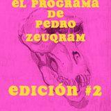EL PROGRAMA DE PEDRO ZEUQRAM; EDICIÓN #2