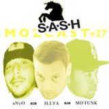 MOZCAST 27 - Live from S.A.S.H B2B w/ aNyO & Illya