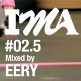 IMA#2.5 mixed by EERY