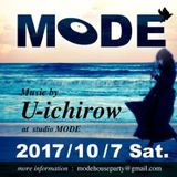 MODE PARTY 10/07/2017 MUSIC BY U-ICHIROW part1