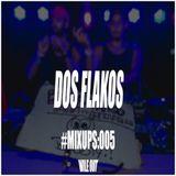 #MIXUPS Mix Series 005: Dos Flakos (USA) - Wile Out