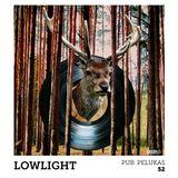 Pub Pelukas vol.52 - Lowlight