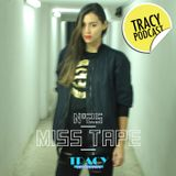 Tracy Podcasts Episode 25: Miss Tape