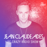 Jean Claude Ades' Be Crazy Radio Show #291