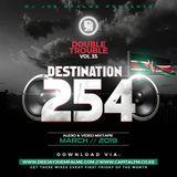 Dj Joe Mfalme - The Double Trouble Volume 35 (Destination 254)