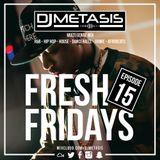 #FreshFridays EP. 15 (R&B, House, Dancehall, Hip Hop, Afrobeats & Grime)