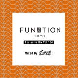 """FUNKTION TOKYO """"Exclusive Mix Vol.104"""" Mixed By DJ L-ssyde"""