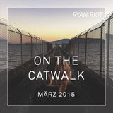 On The Catwalk (March 2015)