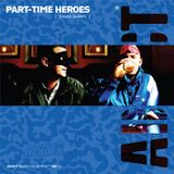 Addict Clothing Presents...Part-Time Heroes: Sound System