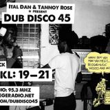 DUB DISCO 45: 2016-11-19: ITAL DAN & TANNOY ROSE IN ACTION