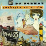 003° European Vacation | selected and mixed by Dj Format | Jan 09