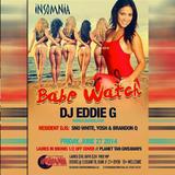 DJ Eddie G Live From Insomnia Afterhours - Babe Watch - 6-27-14