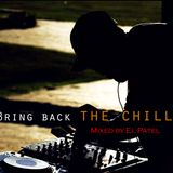 Bring back The Chill - Mixed by El Patel