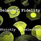 """Selector Fidelity - Strictly 7"""" selection"""