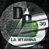 Dark Underground Podcast 039 - La Vitamina