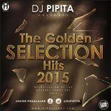 Dj Pipita - The Golden Selection Hits 2015