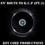 Key Core Productions - En' Route To K.C.P (Part 2)