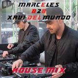 DJ Marcèles B2B with Xavi del Mundo - HOUSE 2018