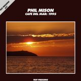 Test Pressing 017 / Phil Mison / Cafe Del Mar 1995