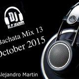 DJ Alejandro - Bachata Mix 13 - October 2015