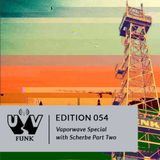 UV Funk 054: Vaporwave Special with Scherbe Part Two